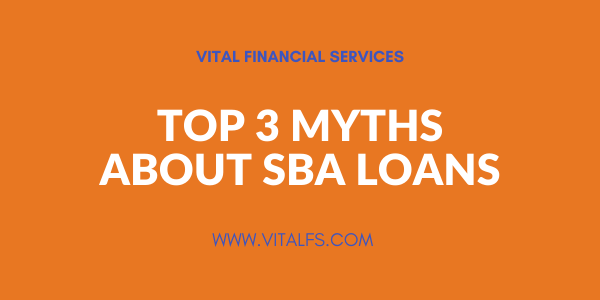 Top 3 Myths About SBA Loans